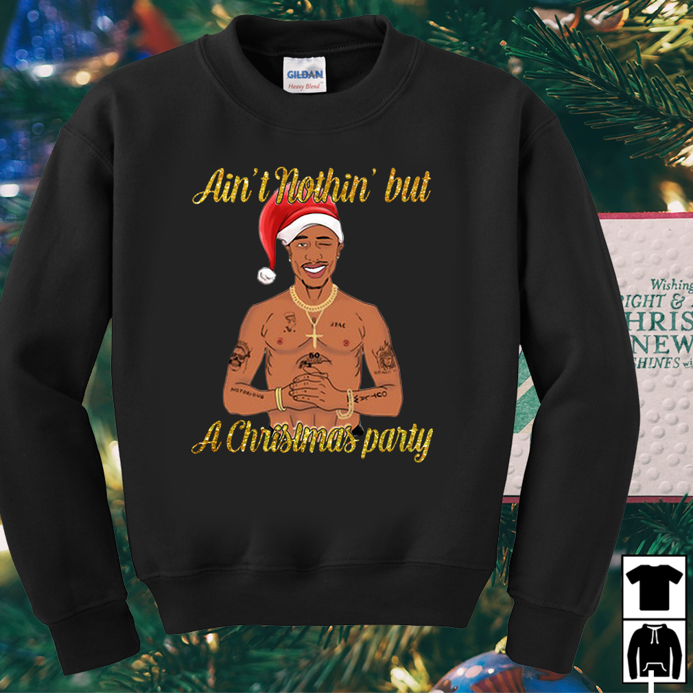 Tupac Santa Ain't Nothin' But A Christmas Party sweater