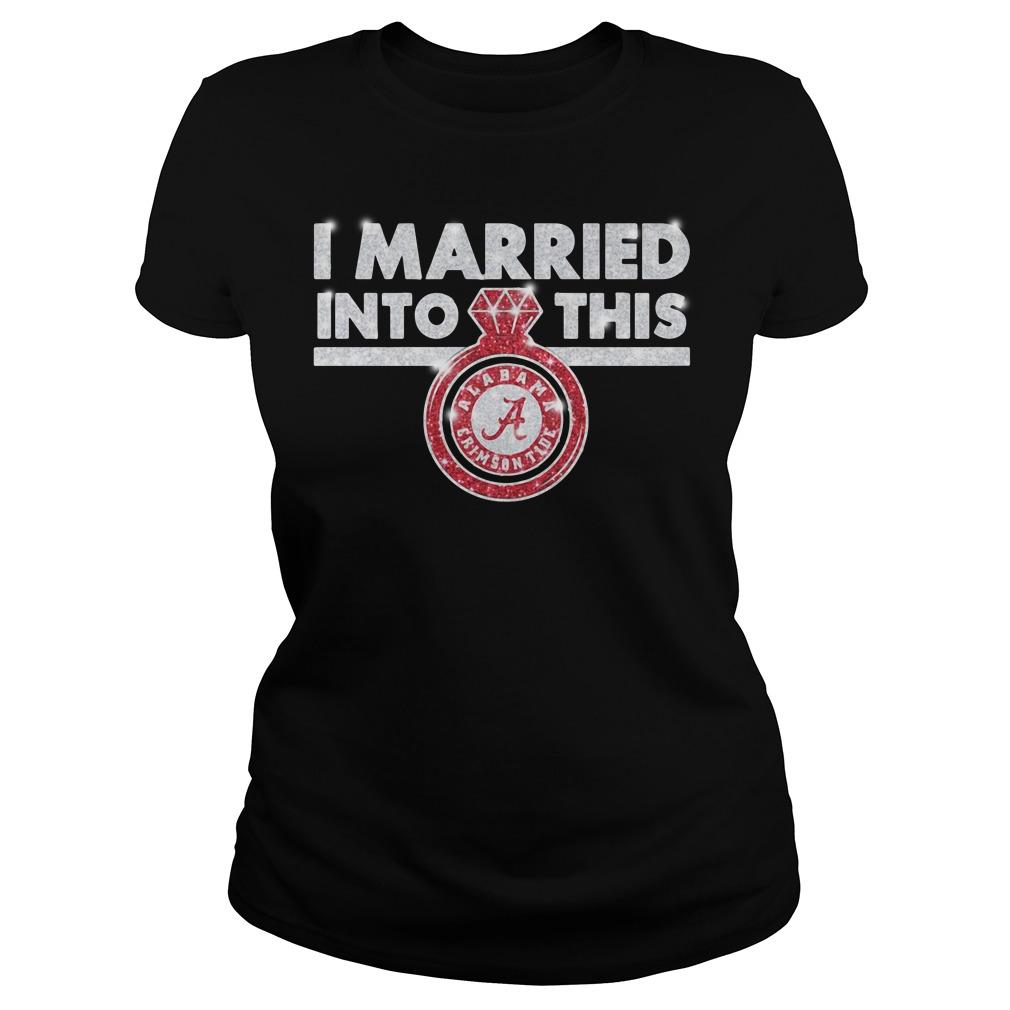 Alabama Crimson Tide I married into this Ladies Tee