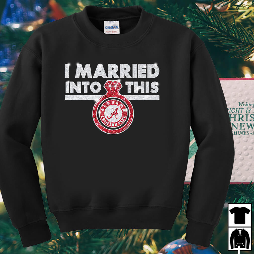 Alabama Crimson Tide I married into this shirt