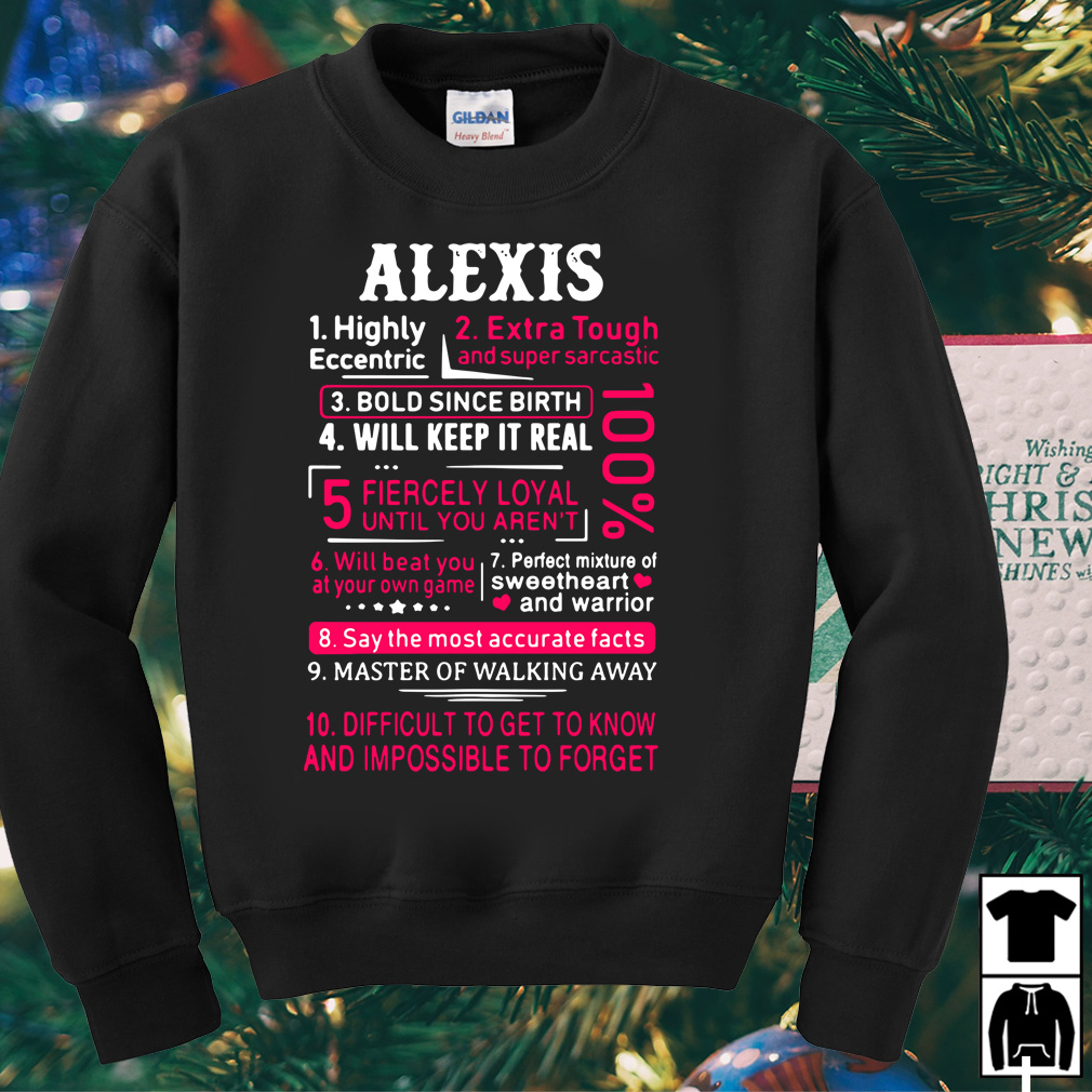 Alexis highly eccentric extra tough and super sarcastic shirt