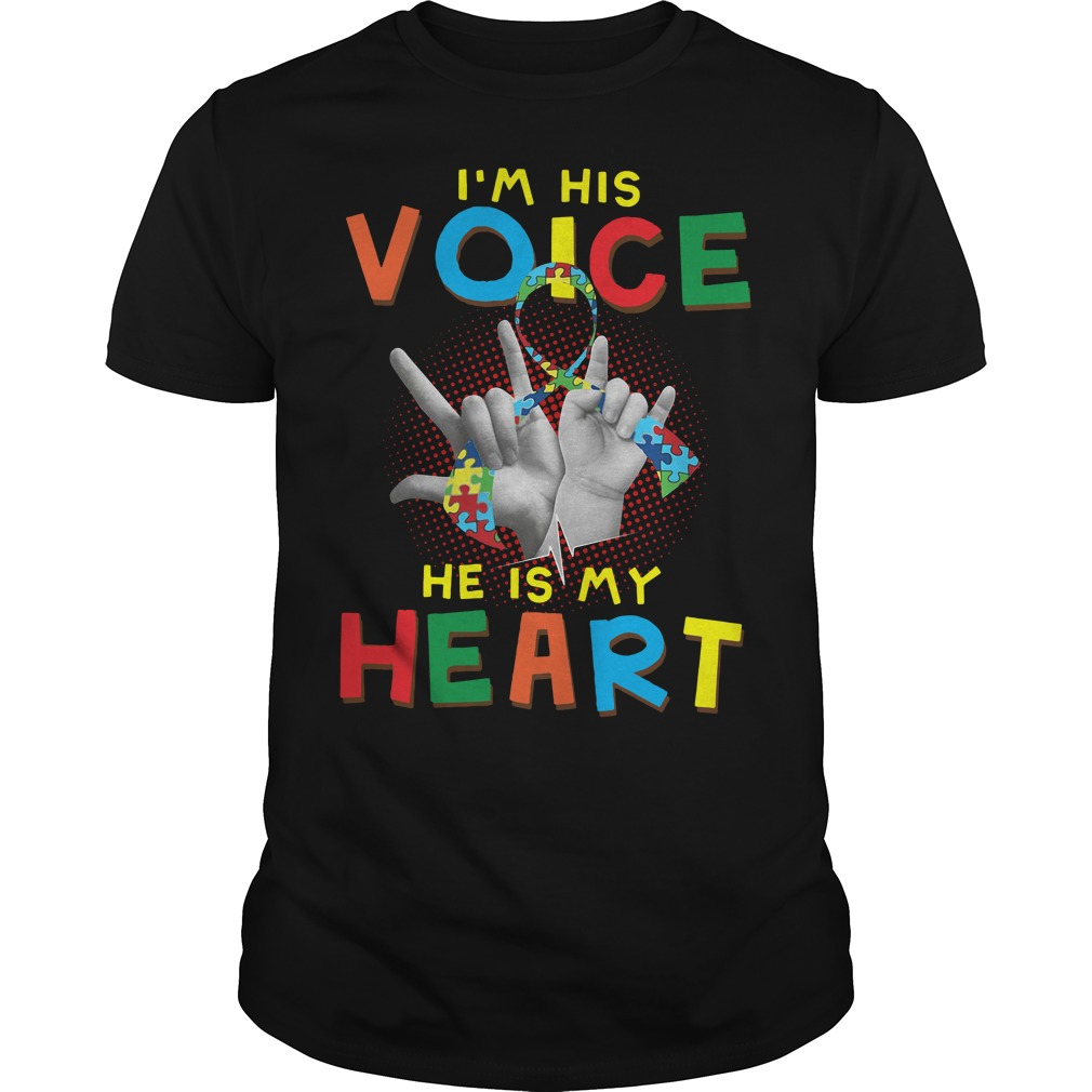 Autism I'm his voice he is my heart Guys shirt