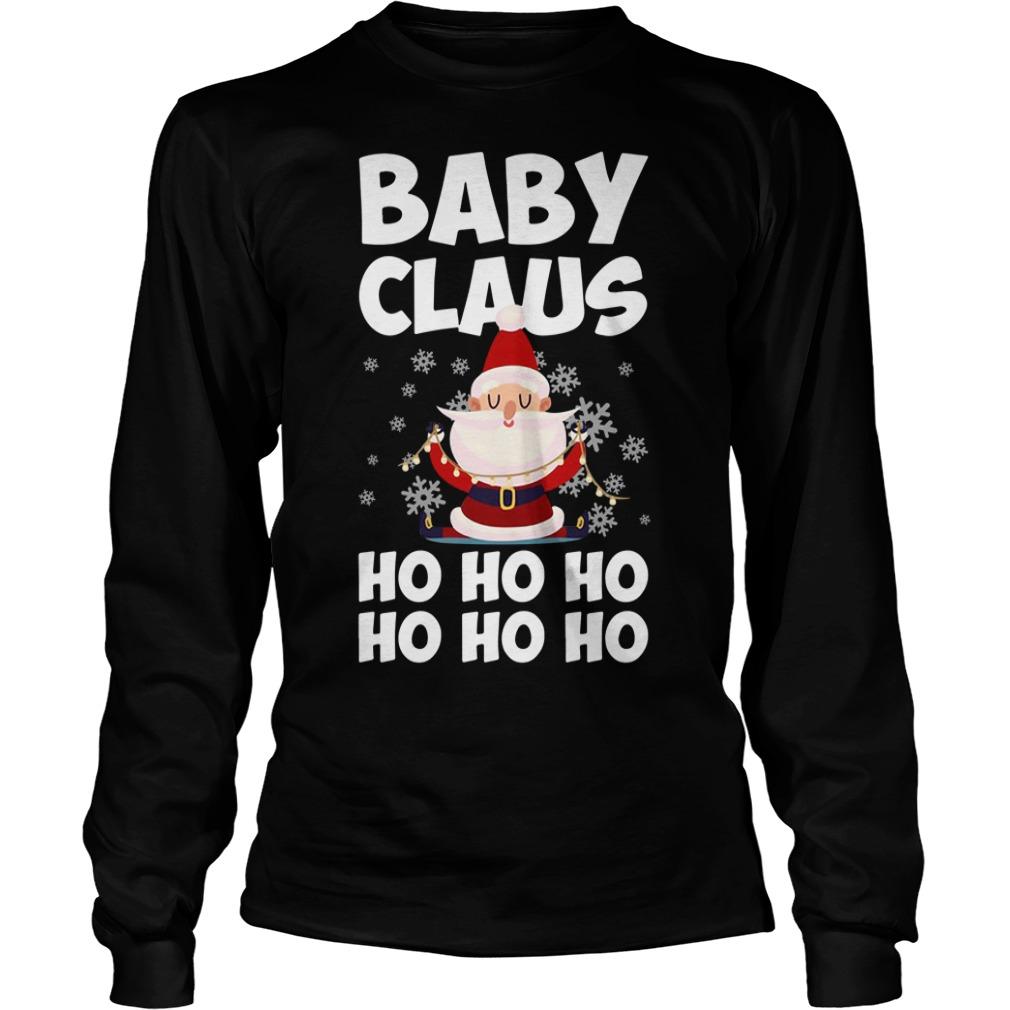 Baby Claus Ho Ho Ho Ho Ho Ho Christmas Ugly Longsleeve tee