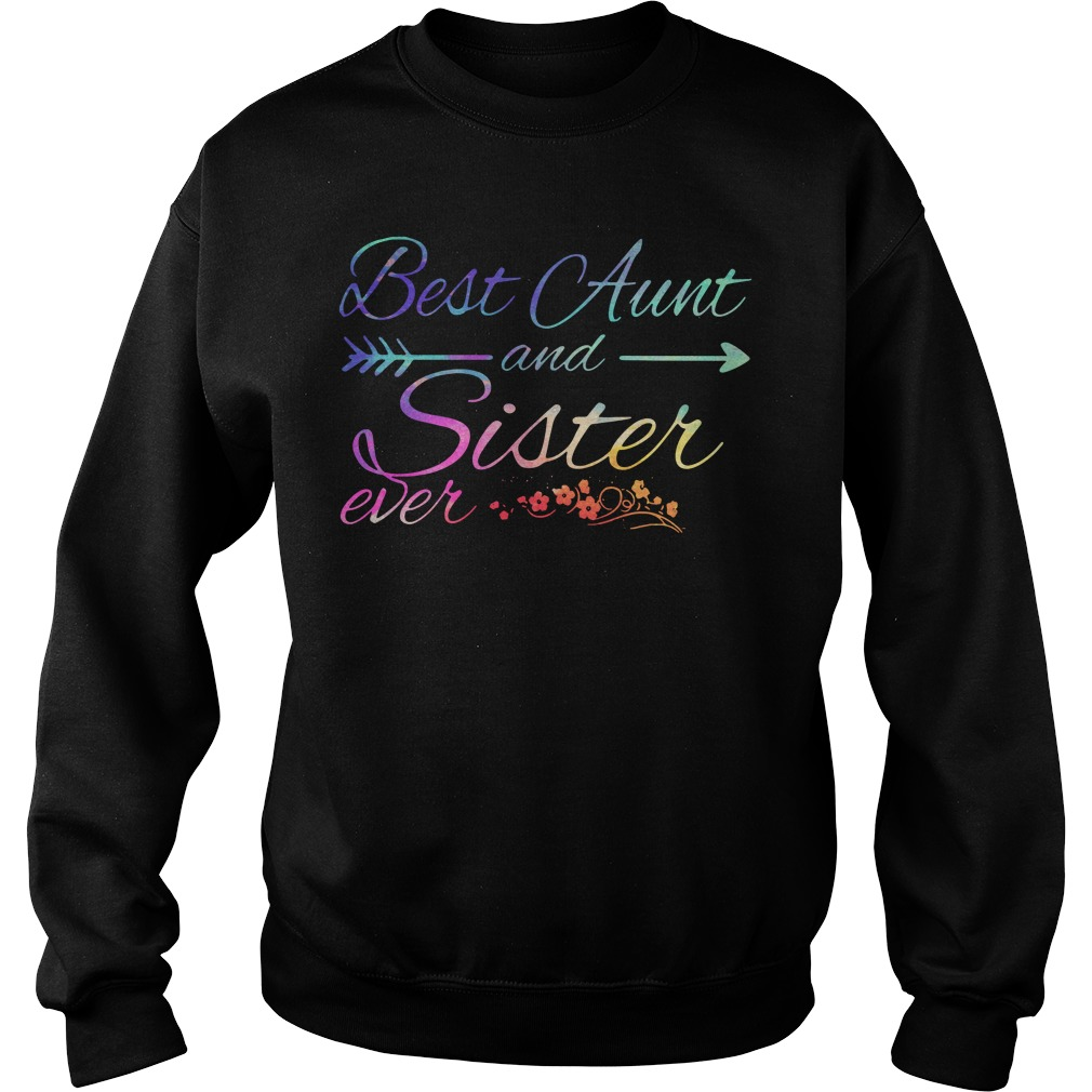 Best Aunt and Sister ever Sweater