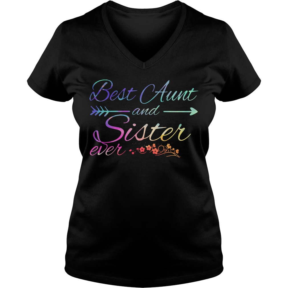 Best Aunt and Sister ever V-neck T-shirt
