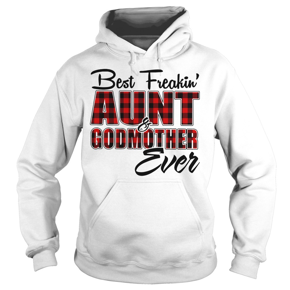 Best freakin aunt godmother ever buffalo plaid Hoodie