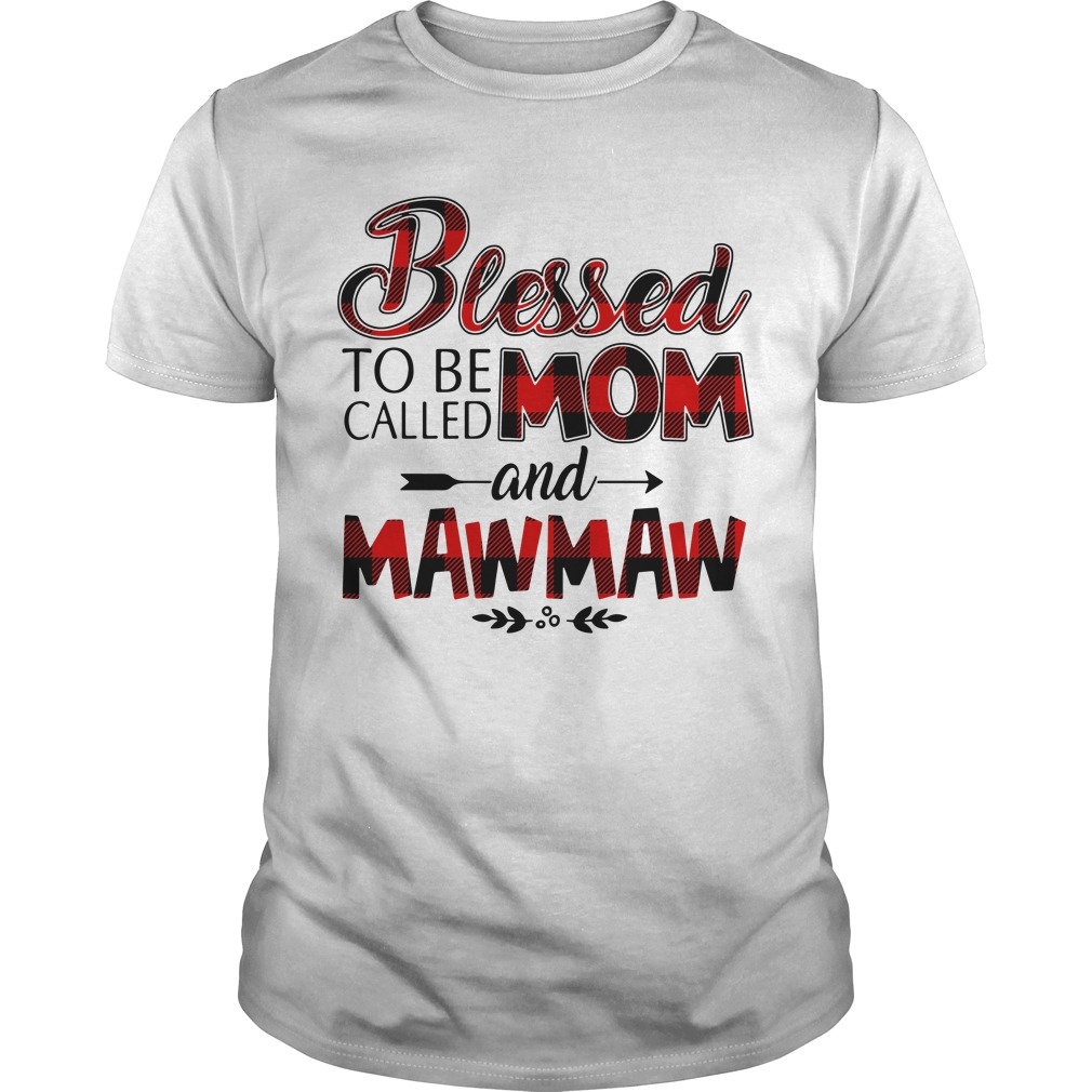 f3f1ece5 Blessed to be called Mom and MawMaw shirt
