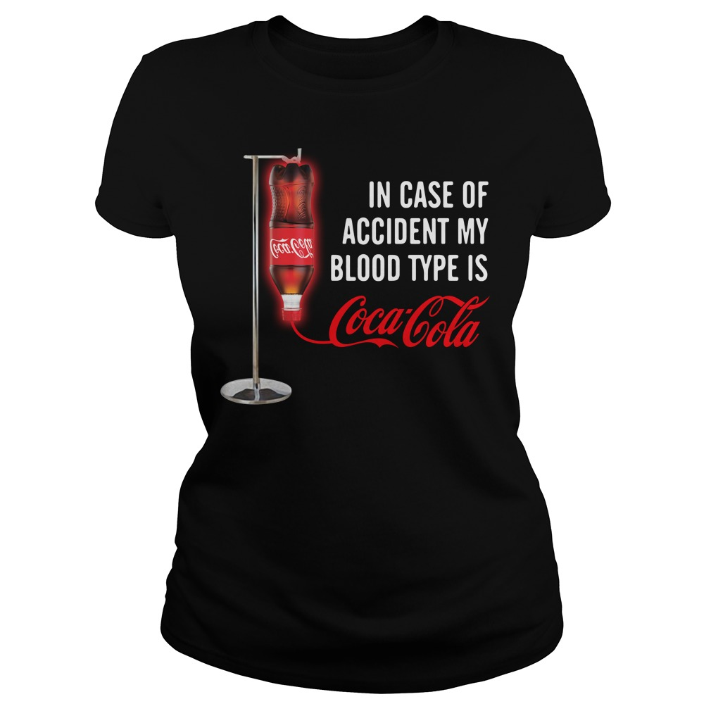 In case of accident my blood type is Coca Cola Ladies tee