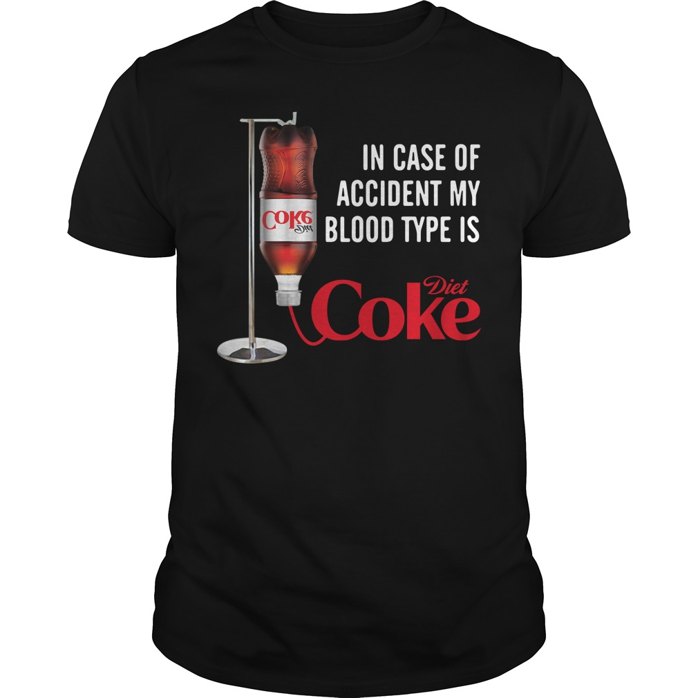 In case of accident my blood type is Diet Coke Guys Shirt