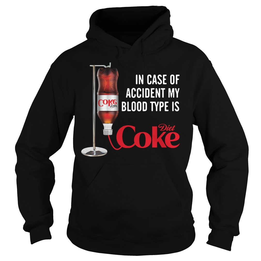 In case of accident my blood type is Diet Coke Hoodie