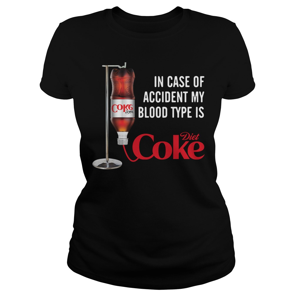 In case of accident my blood type is Diet Coke Ladies Tee