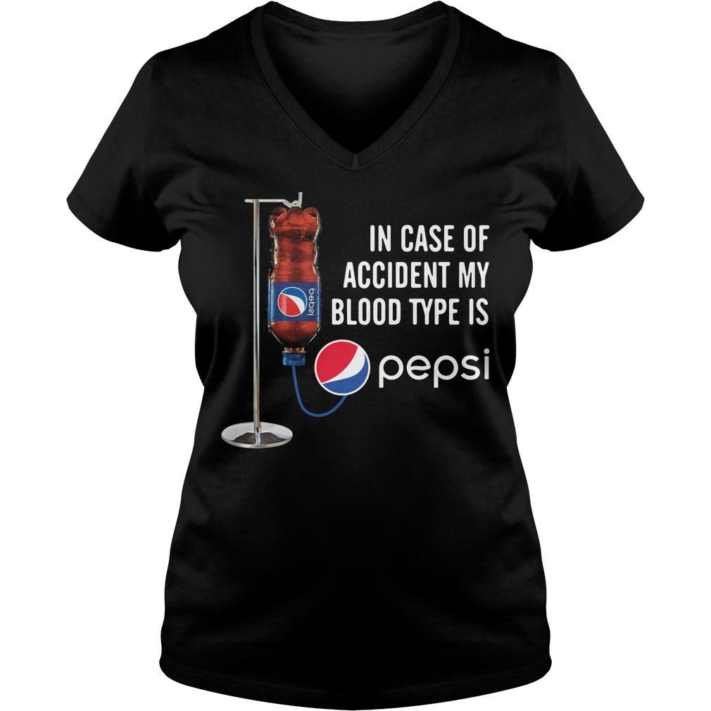 In case of accident my blood type is Pepsi V-neck T-shirt