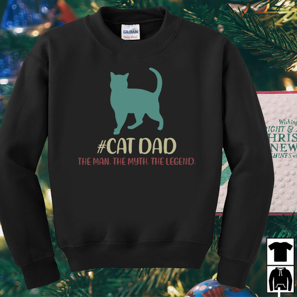 Cat dad the man the myth the shirt