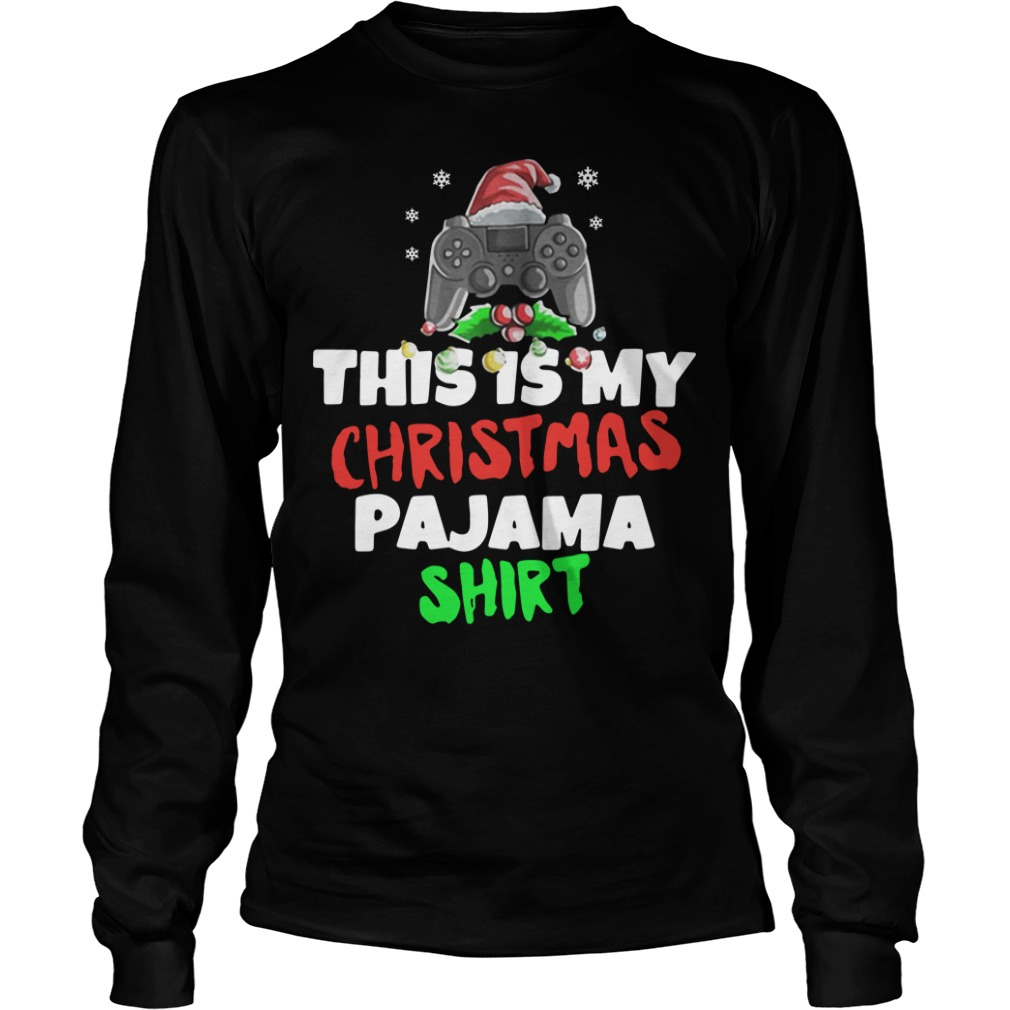 This is My Christmas Pajama Gamer Video Game Longsleeve tee