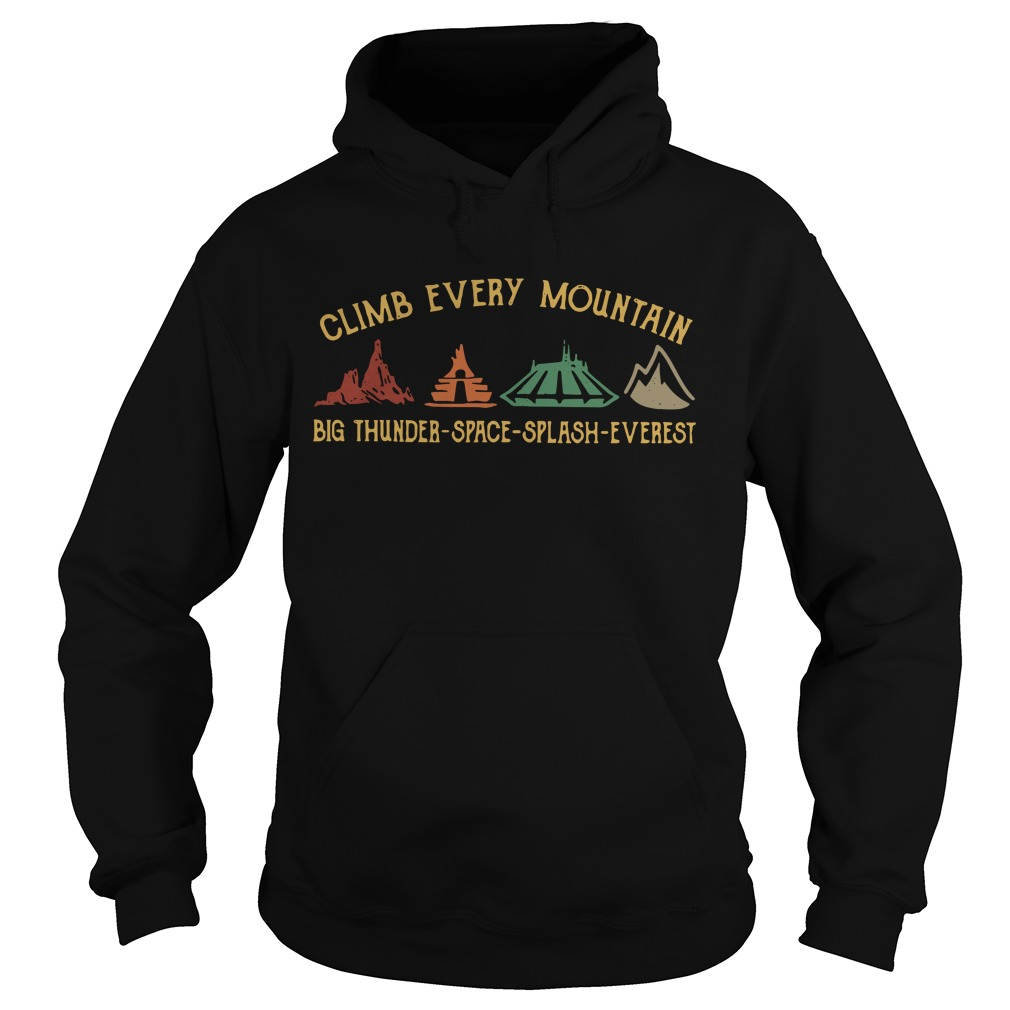 Climb every mountain big thunder space splash everest Hoodie