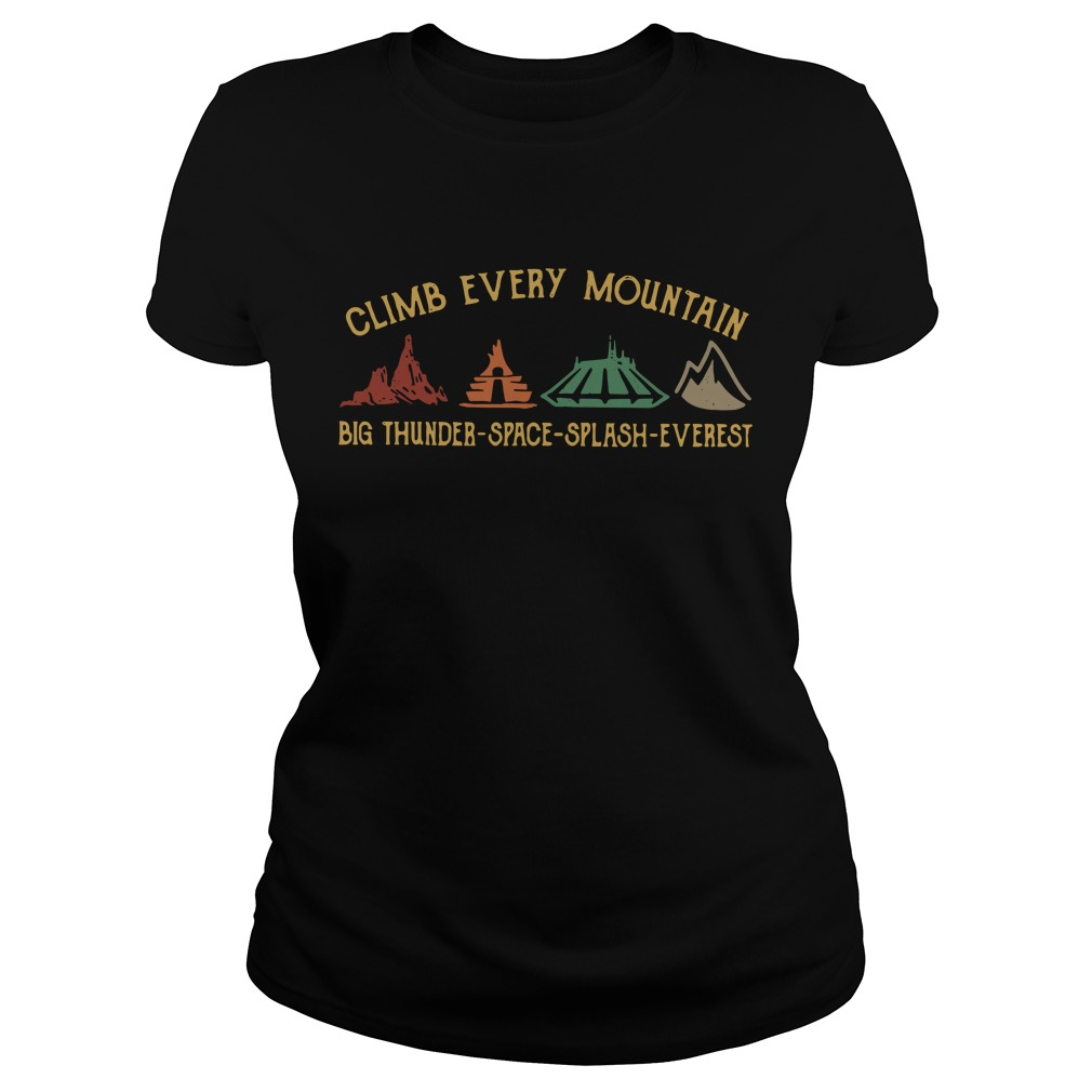 Climb every mountain big thunder space splash everest Ladies Tee