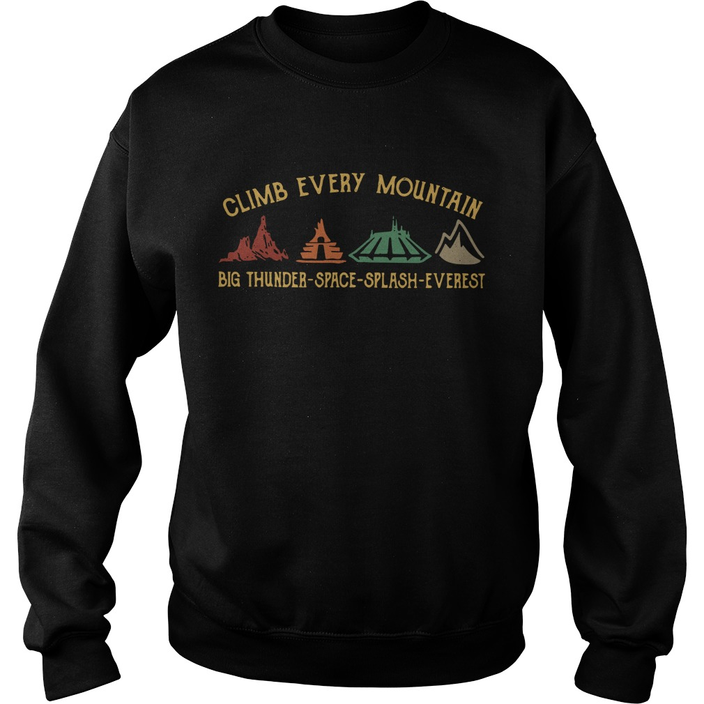 Climb every mountain big thunder space splash everest Sweater