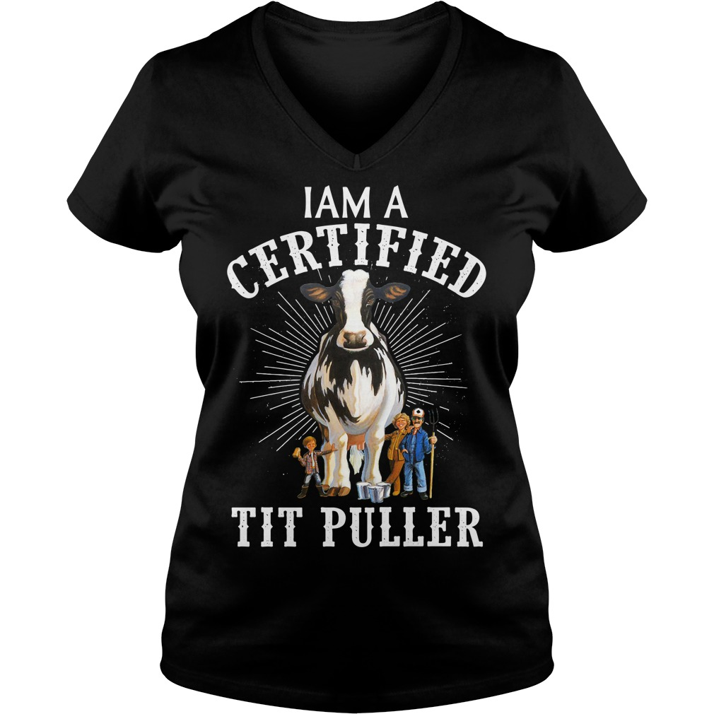 Dairy Cows I am a certified tit puller V-neck T-shirt