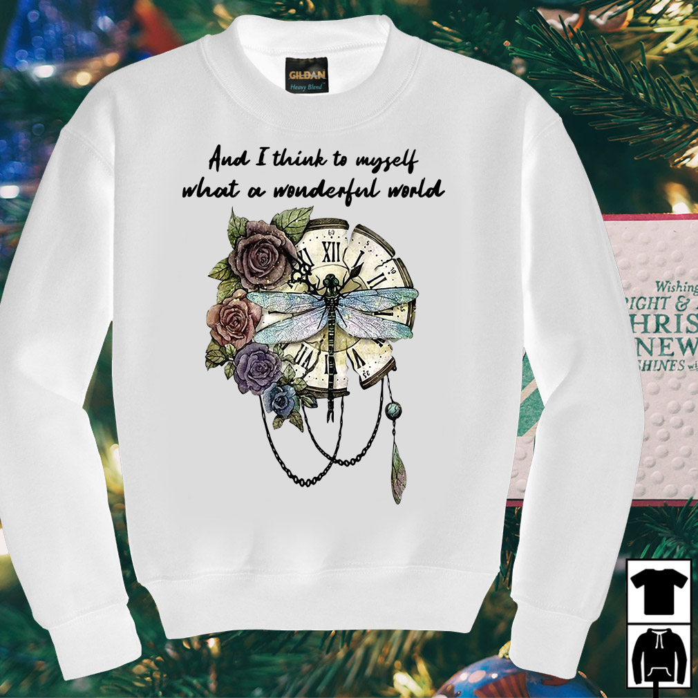 Dragonfly clock and I think to myself what a wonderful world shirt