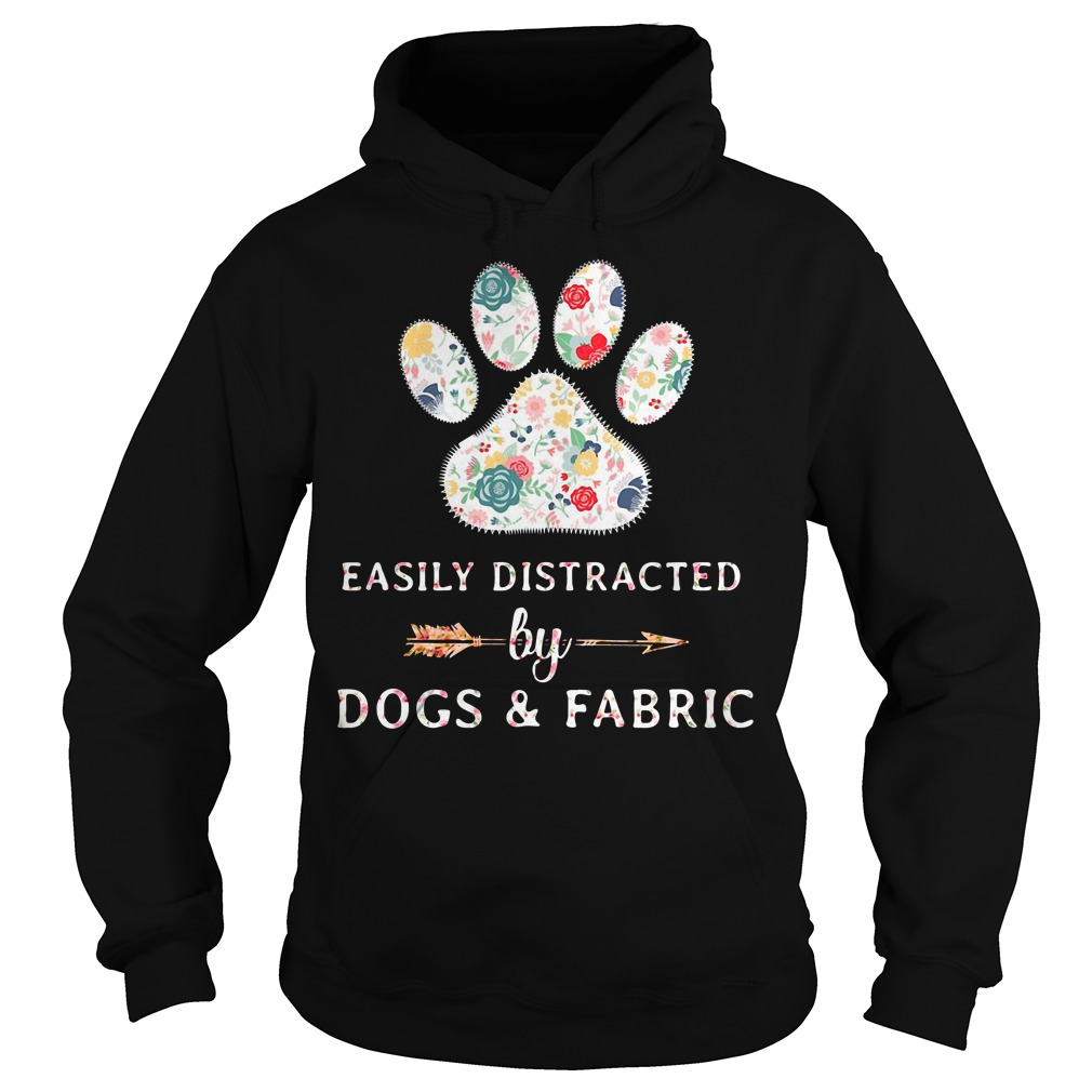 Easily Distracted by Dogs and Fabric Hoodie