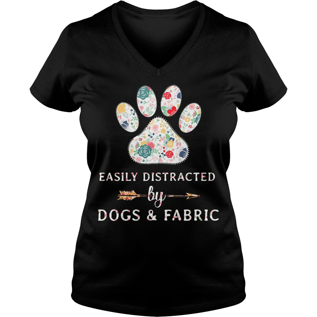 Easily Distracted by Dogs and Fabric V-neck T-shirt