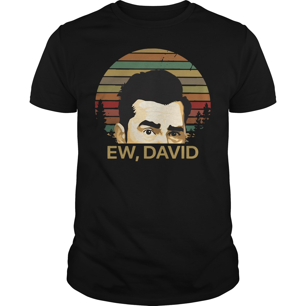 Ew David Schitts Creek vintage Guys Shirt