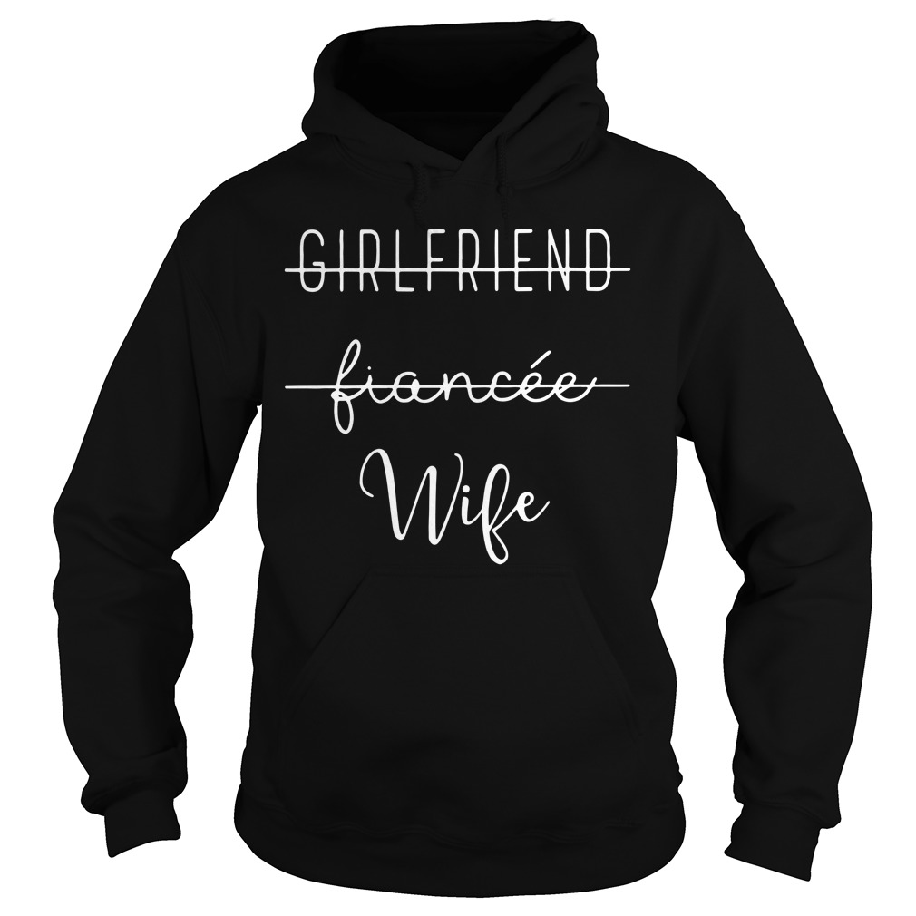 Girlfriend fiancee wife Hoodie