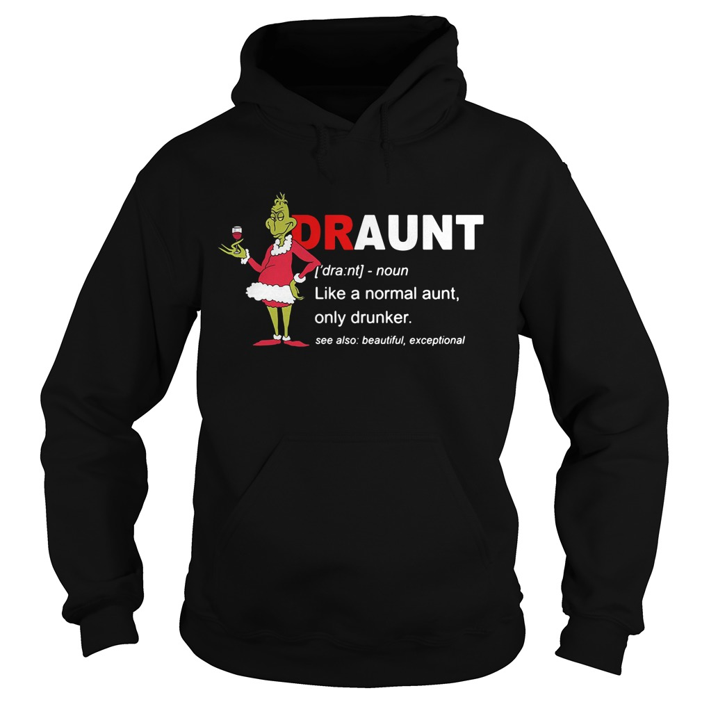 Grinch draunt definition meaning like a normal aunt only drinker Hoodie