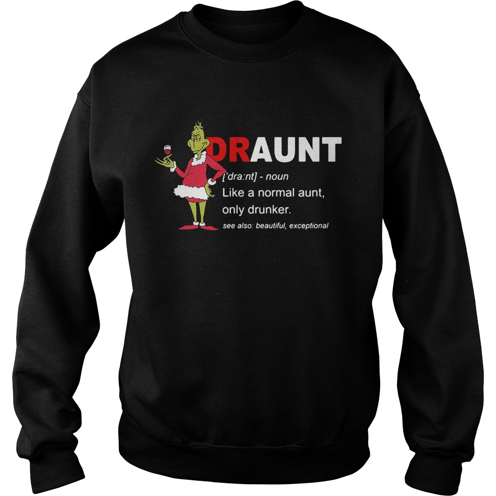 Grinch draunt definition meaning like a normal aunt only drinker Sweater