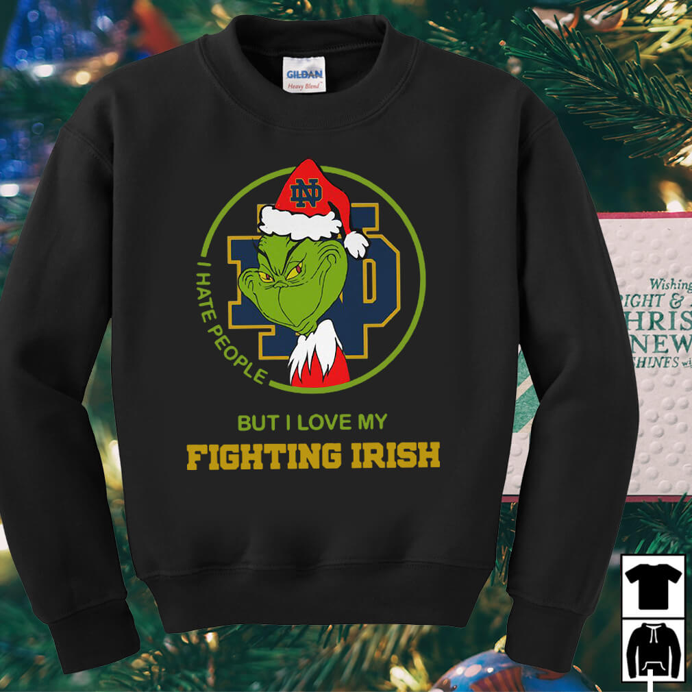 Grinch I hate people but I love my Notre Dame Fighting Irish sweater