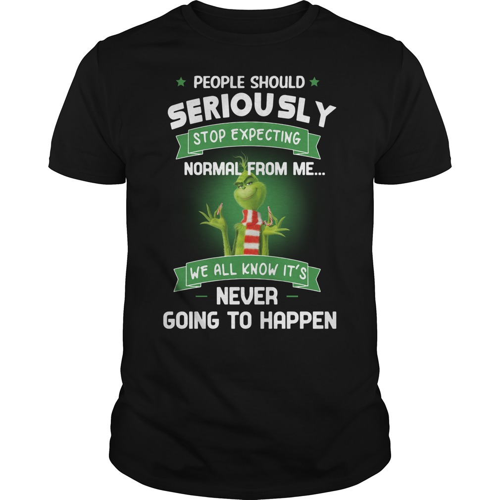 Grinch people should seriously stop expecting normal from me Guys Shirt