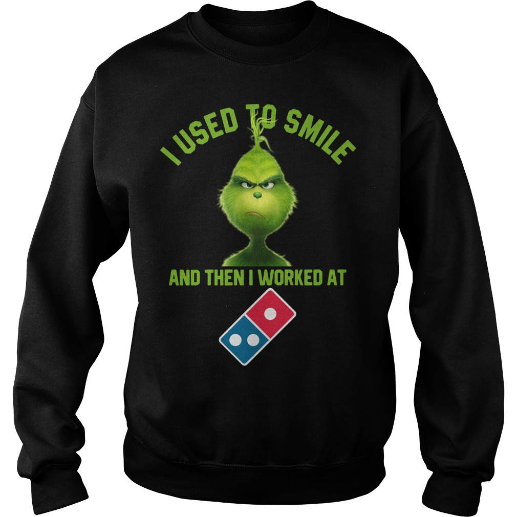 Grinch I used to smile and then I worked at Domino's Pizza Sweater