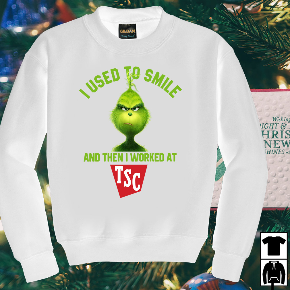 Grinch I used to smile and then I worked at TSC shirt