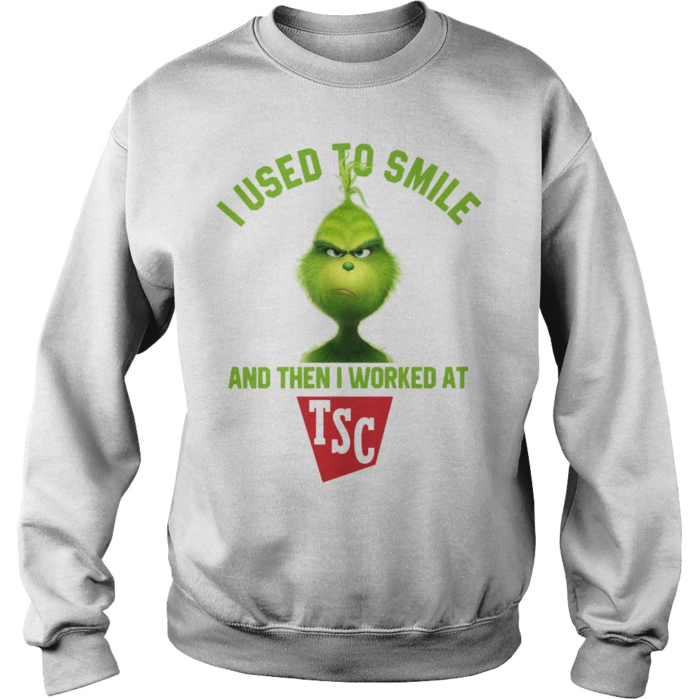 Grinch I used to smile and then I worked at TSC Sweater
