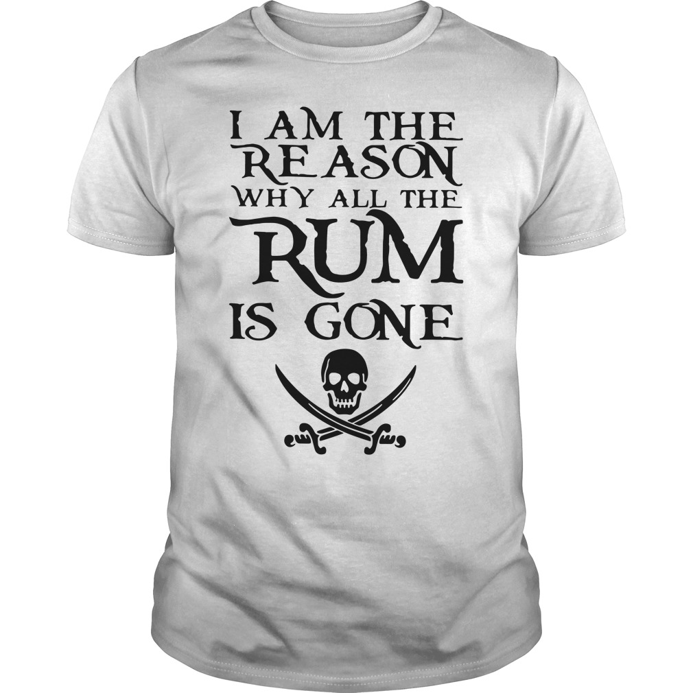 I am the reason why all the Rum is gone Guys Shirt