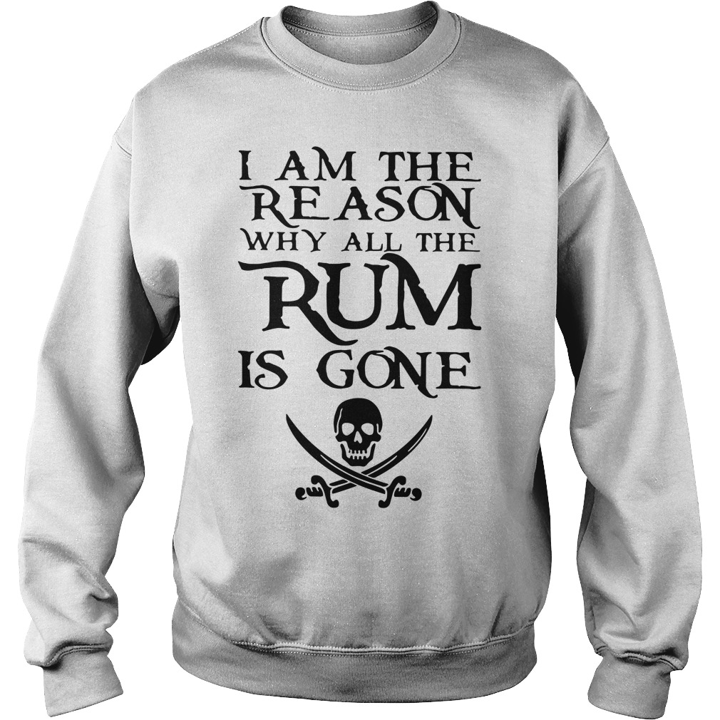 I am the reason why all the Rum is gone Sweater
