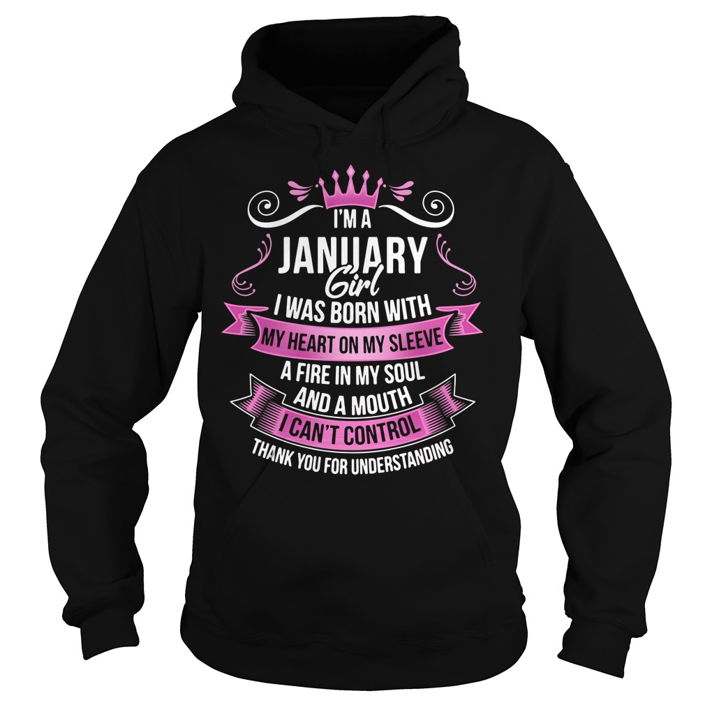 I'm a January Girl I was born with my heart on my sleeve a fire in Hoodie
