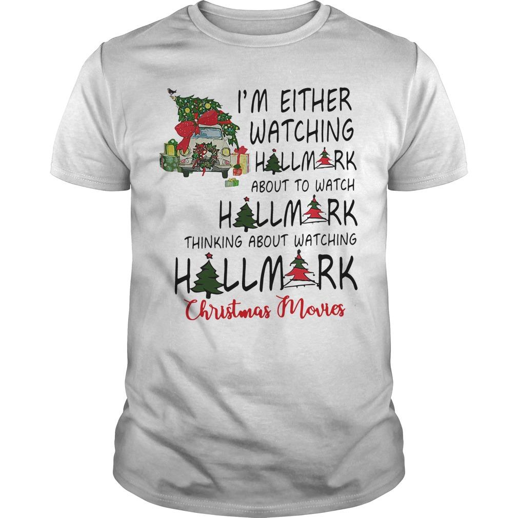 I'm either watching hallmark about to watch hallmark Guys shirt