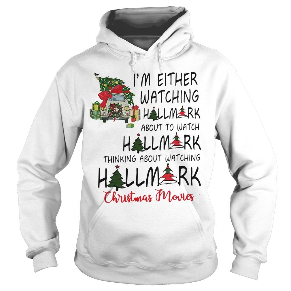 I'm either watching hallmark about to watch hallmark Hoodie