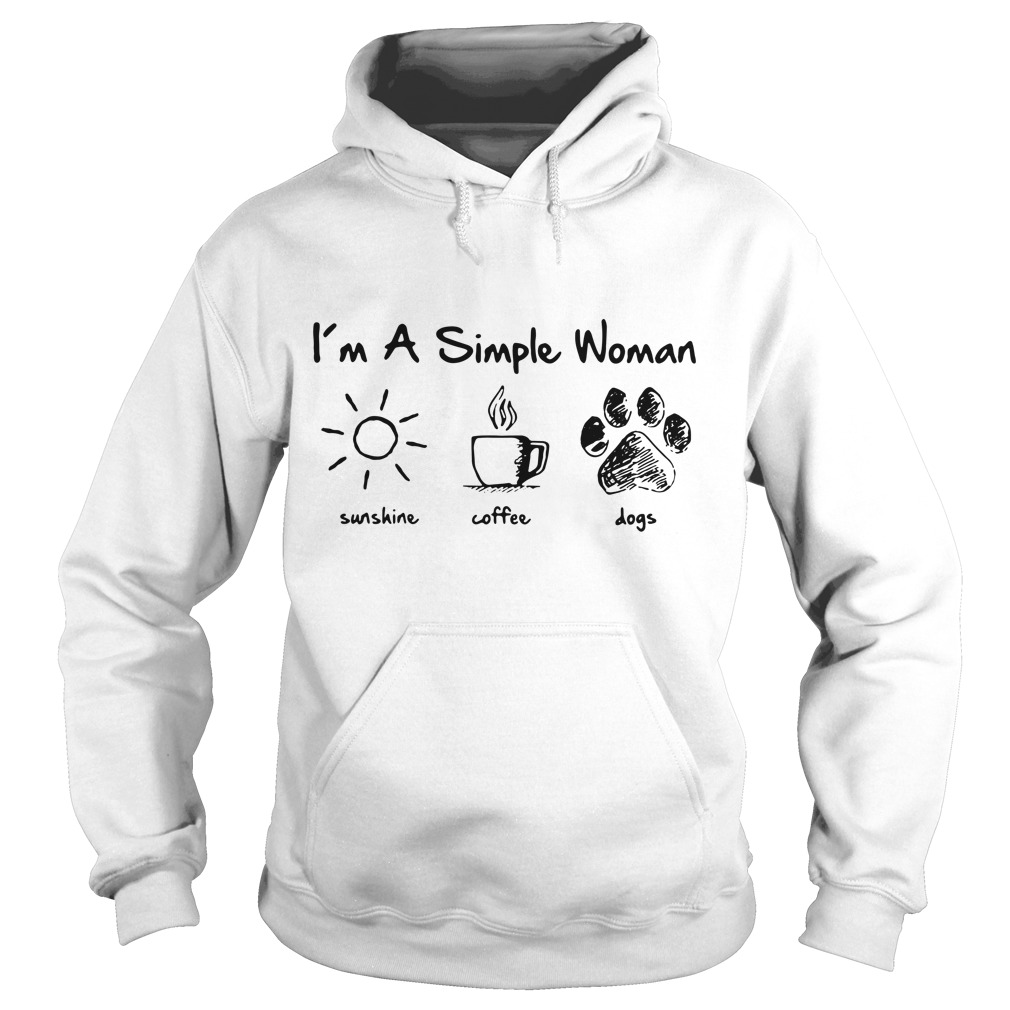 I'm a simple woman I like sunshine coffee and dogs paw Hoodie