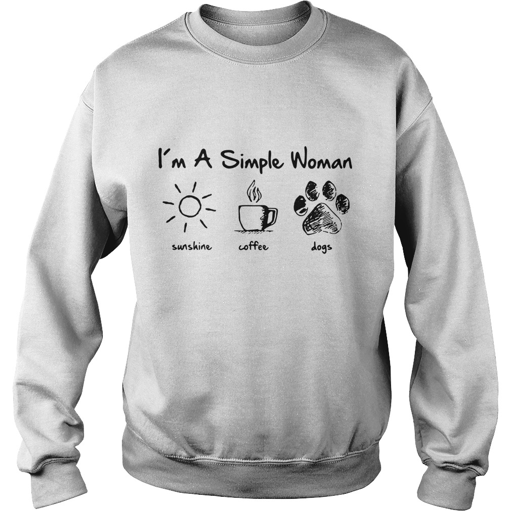 I'm a simple woman I like sunshine coffee and dogs paw Sweater