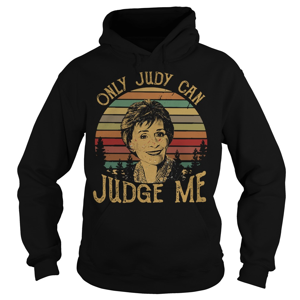 Judy Sheindlin Only judy can judge me vintage Hoodie