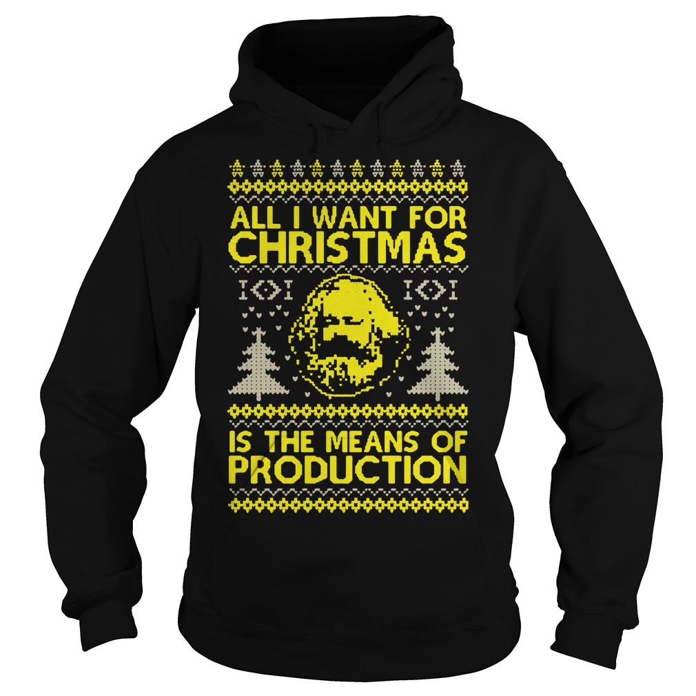 Karl Marx All I want for christmas is the means of production Hoodie