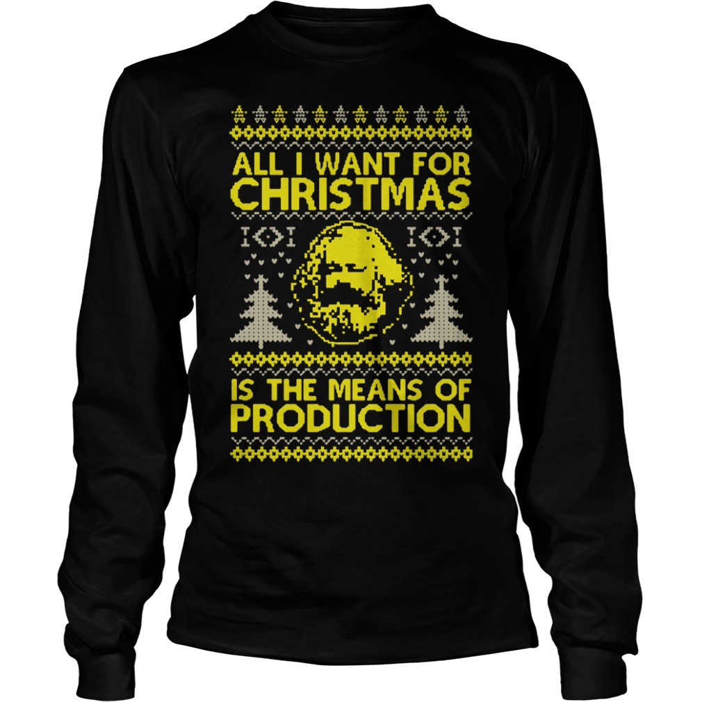 Karl Marx All I want for christmas is the means of production Longsleeve Tee