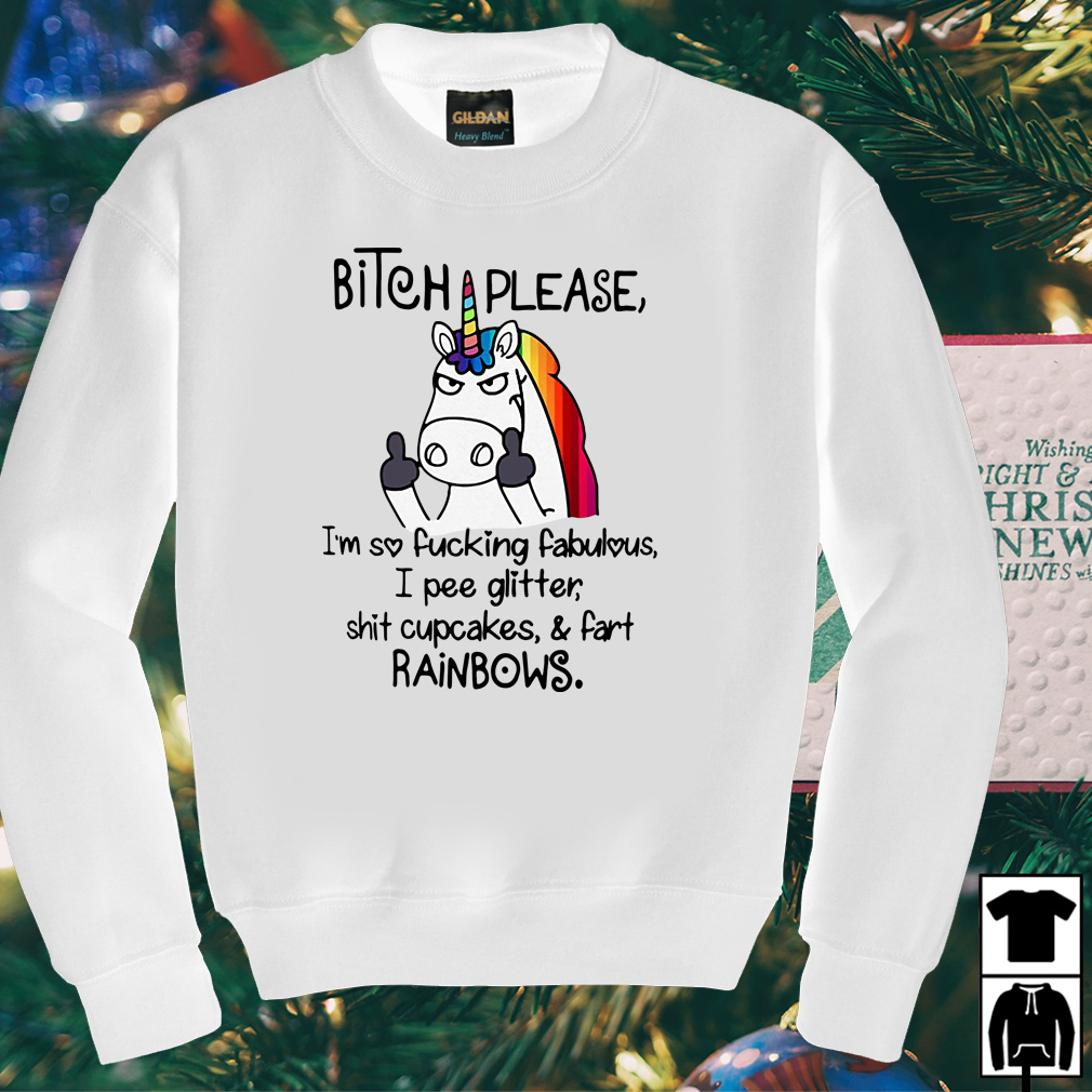 LGBT Unicorn bitch please I'm so fucking fabulous I pee glitter shirt