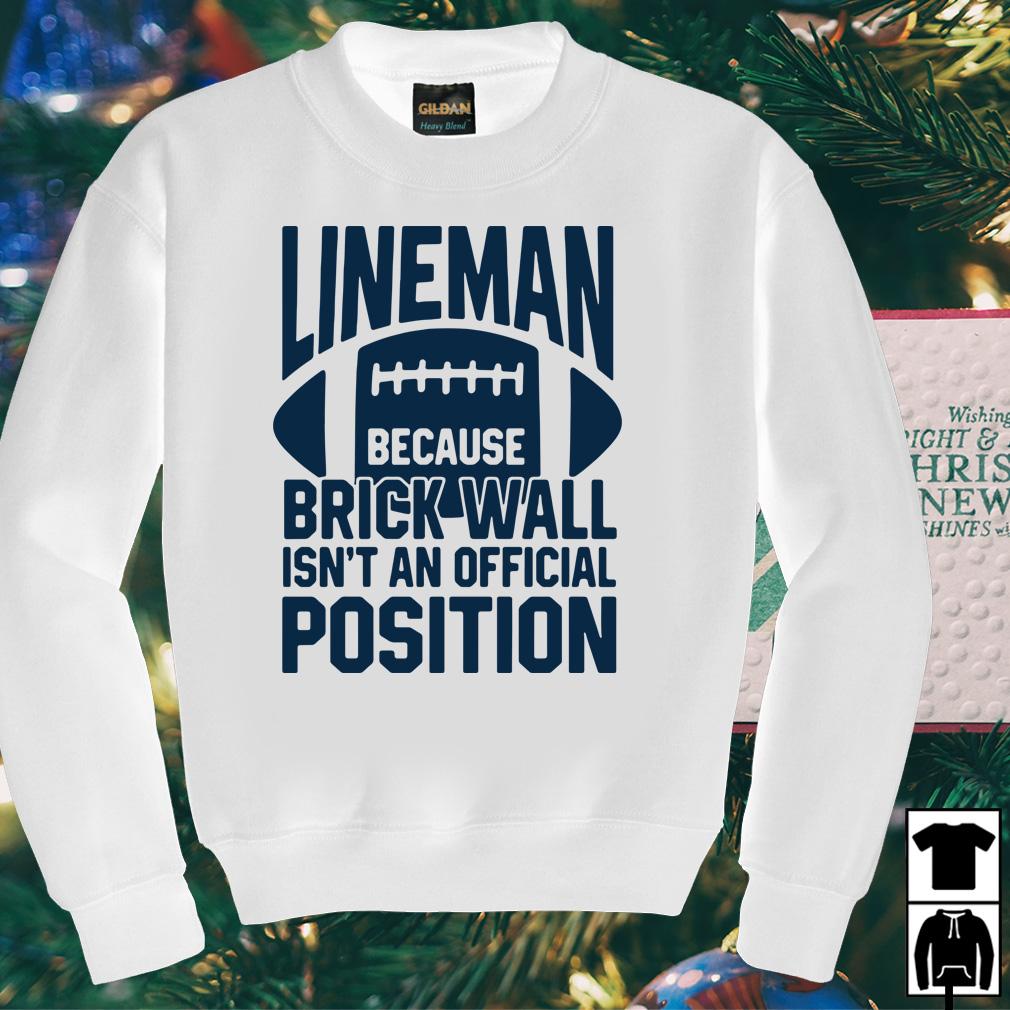 Lineman because brick wall isn't an official position shirt