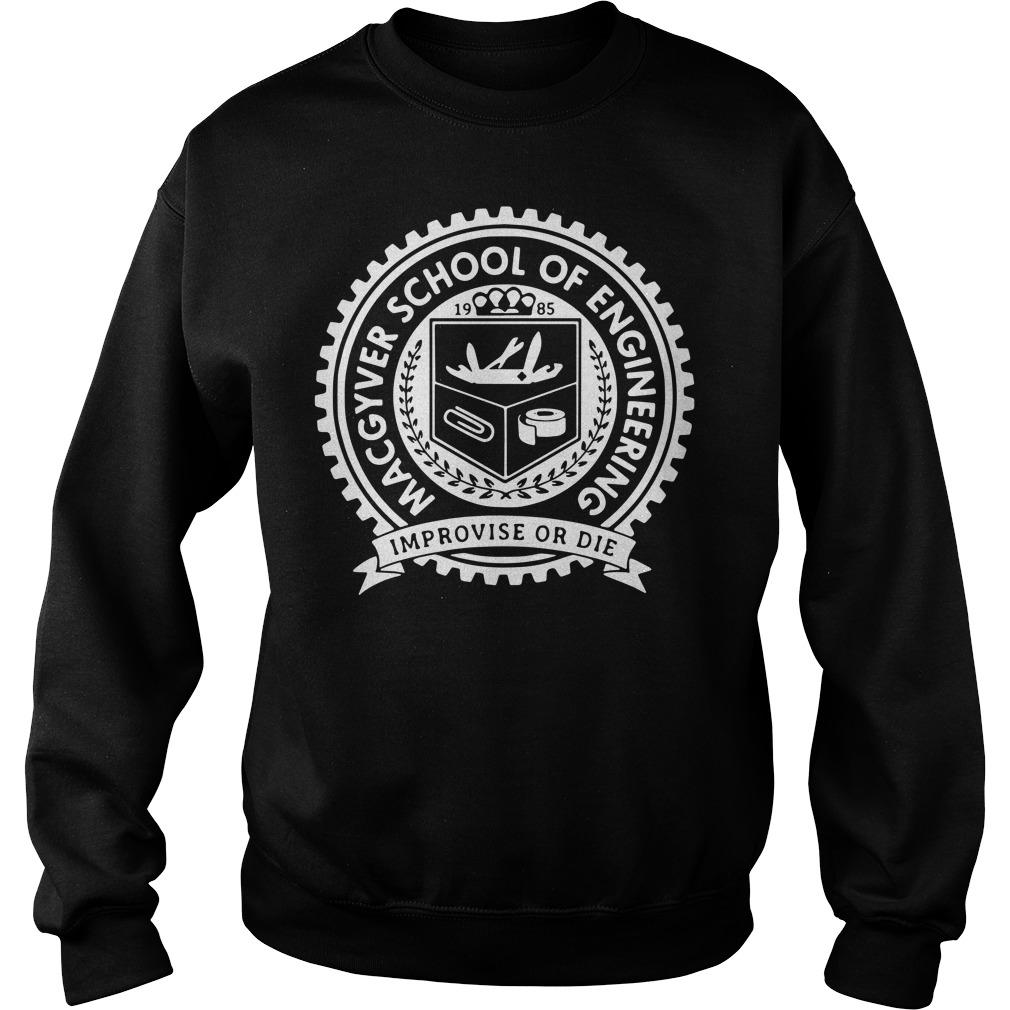 Macgyver school of engineering improvise or die Sweater