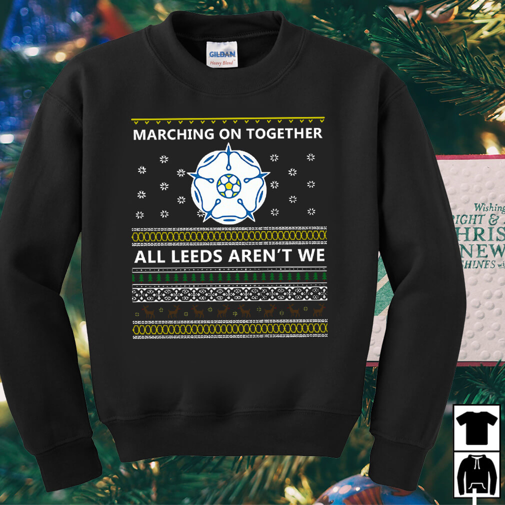 Marching on together all Leeds aren't we sweater