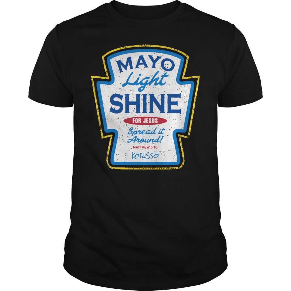 Mayo light shine for Jesus spread it around Guys Shirt