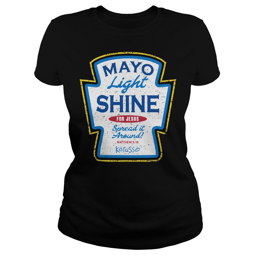 Mayo light shine for Jesus spread it around Ladies Tee