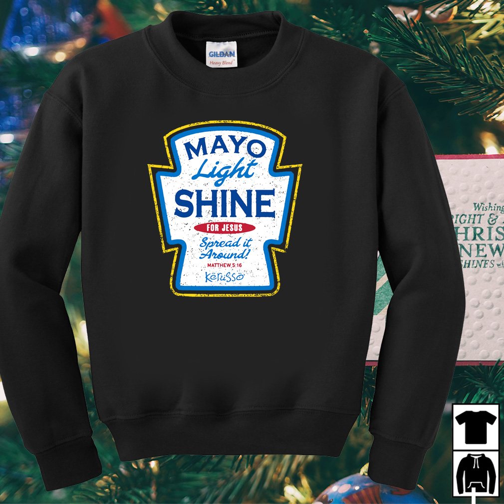 Mayo light shine for Jesus spread it around shirt